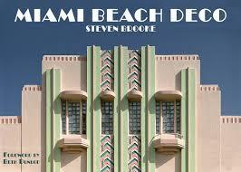 100 Art Deco Architecture Miami Beach Steven Brooke Beth Dunlop 9780789322418 Amazon