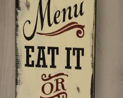 Todays Menu Sign Eat It Or Go Hungry Kitchen Decor