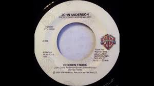 100 Chicken Truck John Anderson YouTube