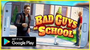 تحميل لعبة bad guys at school للاندرويد