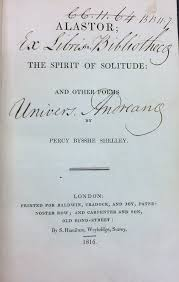 Edition Copy Of His Work Alastor Or The Spirit Solitude And Other Poems Published In 1816 Libraryst Andrewsacuk Recordb1335129S1
