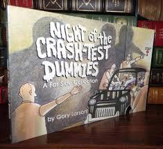 Larson Gary NIGHT OF THE CRASH TEST DUMMIES 1st Edition 1st