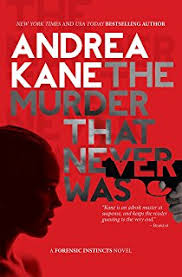 The Murder That Never Was A Forensic Instincts Novel