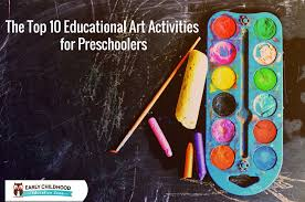 10 Creative Educational Art Activities For Preschoolers