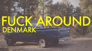 DENMARK - FUCK AROUND (2013) - YouTube Fuck It Im Ramming This Truck Though The Wall Beaker Been Stuck In Traffic For Past 10 Minutes Euro Truck Moe Mentus On Twitter Keep Your Eyes Road Evas Driving My Buddy Got Pulled Over Montana Not Having Mudflaps So We That Xpost From Rtinder Shitty_car_mods Ford Cop Car Body Swap Hot Rod Garage Ep 49 Youtube Funny Fuck F U You Vinyl Decal Bedroom Wall Room Window American Simulator Oversize Load Minecraft Roblox Is Best Ybn Nahmir Rubbin Off The 2 Pisode N1 Fuck Google Ps4 Vs Xbox One Why Would Anyone Put Their Imgur