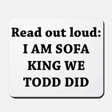 elegant jokes like i am sofa king we todd did for your interior