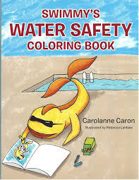 Swimmys Water Safety Coloring Book By Carolanne Caron Is A Fun Way To Learn 10 Rules And Help Everyone Be Safer The