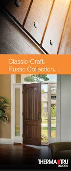 Classic Craft Rustic Collection Premium Fiberglass Doors Seamlessly Blends Charming Style With Wood Grains Contact Us To Have A New Therma Tru Door