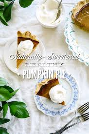 Healthy Pumpkin Desserts by Naturally Sweetened Healthy Pumpkin Pie Live Simply
