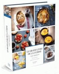 le grand livre de cuisine le grand livre de la cuisine fait maison hachette pratique