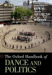 Oxford University Press Uk Exam Copy by The Oxford Handbook Of Dance And Politics Rebekah J Kowal