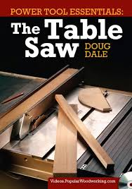power tool essentials the table saw dvd from doug dale