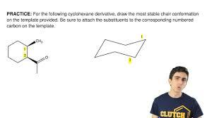 Chair Cyclohexane Point Group by For The Following Cyclohexane Derivative Dra Clutch Prep