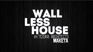 100 Wall Less House Tezuka Architects Less House Model Maketa