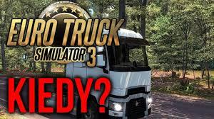 100 Euro Truck Simulator 3 Kiedy Wyjdzie YouTube