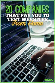 These 20 panies Will Pay You Cash to Test Websites from Home