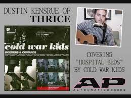 dustin kensrue covers cold war kids hospital beds youtube