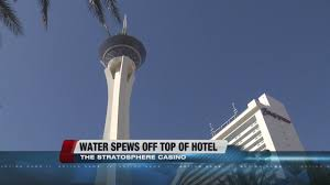Stratosphere Observation Deck Hours by Water Spews From Top Of Stratosphere Tower Youtube