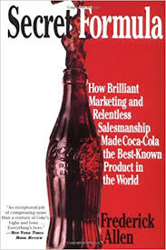 si e coca cola secret formula how brilliant marketing and relentless salesmanship