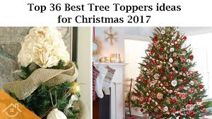 Christmas Tree Toppers Ideas by Top 36 Best Tree Toppers Ideas For Christmas 2017 Home U0026interior