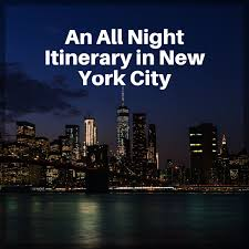 An All Night Itinerary In New York City The City That Never Sleeps