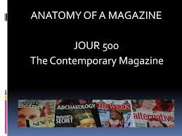 100 Contemporary Magazine ANATOMY OF A MAGAZINE JOUR 500 The Ppt Download