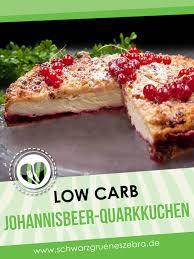 low carb johannisbeer quark kuchen ein sommer kuchen ohne