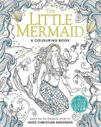 The Little Mermaid Colouring Book By Hans Christian Andersen