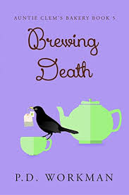 Brewing Death Auntie Clems Bakery Book 5 By Workman PD