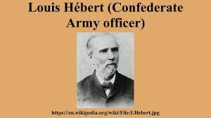 100 Louis Hebert Hbert Confederate Army Officer
