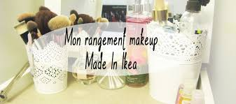 mon rangement makeup made in ikea with emilie lifestyle