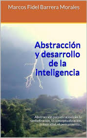 Abstraccion Y Desarrollo De La Inteligencia Spanish Edition By Morales Marcos Fidel