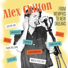 Alex Chilton From Memphis To New Orleans Amazoncom Music