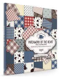 Patchwork Of The Heart Adult Coloring Book Color Quilting Patterns And Scenes Amish Life