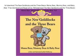 Full Download The New Goldilocks And Three Bears Mama Bear Mommy