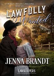 Lawfully Wanted Inspirational Christian Historical A Bounty Hunter Lawkeeper Romance