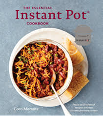 The Essential Instant Pot Cookbook Fresh And Foolproof Recipes For Your Electric Pressure Cooker