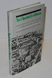100 Michael P Johnson No Chariot Let Down Charlestons Free People Of Color On The Eve Of The Civil War By James L Roark On Bolerium Books