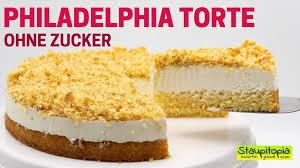 köstliche philadelphia torte ohne zucker und ohne gelatine low carb frischkäse torte rezept