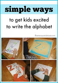 Simple Ways To Get Kids Excited Write The Alphabet
