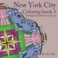 New York City Coloring Book 5 For Adults Through The Ka
