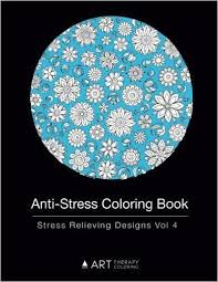 Floral Designs Mandalas And More In This Coloring Book For Adults Anti Stress Relieving Vol 4 Volume Art Therapy