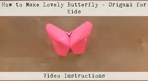 Tutorial Video Above Origami For Kids Paper Butterfly