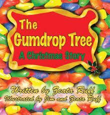 Gumdrop Christmas Tree by Amazon Com The Gumdrop Tree 9781937449254 Zeata P Ruff Jim