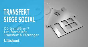 transfert siege social transfert du siège social modification statuts l itinérant