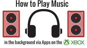 How To Play Music In The Background Via Apps On Xbox
