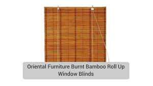 Roll Up Patio Shades Bamboo by Oriental Furniture Burnt Bamboo Roll Up Window Blinds Review