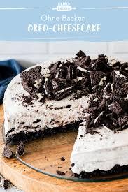 oreo cheesecake einfach ohne backen