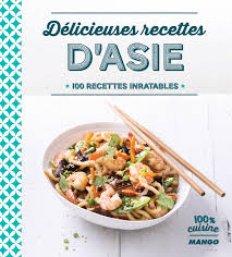 cuisine d asie livre délicieuses recettes d asie collection catalogue cuisine