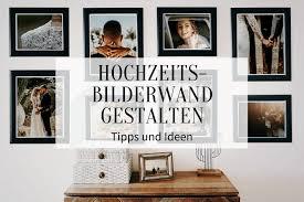 hochzeits bilderwand für zuhause gestalten tipps und ideen